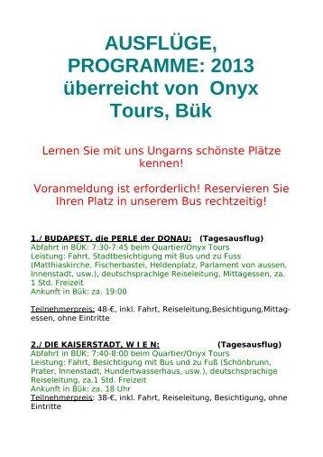 AUSFLÜGE, PROGRAMME: 2013 überreicht von Onyx Tours, Bük