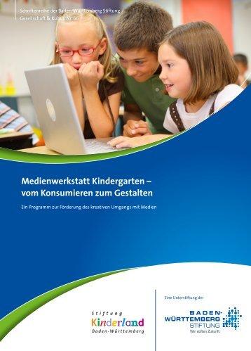 Medienwerkstatt Kindergarten - Baden-Württemberg Stiftung