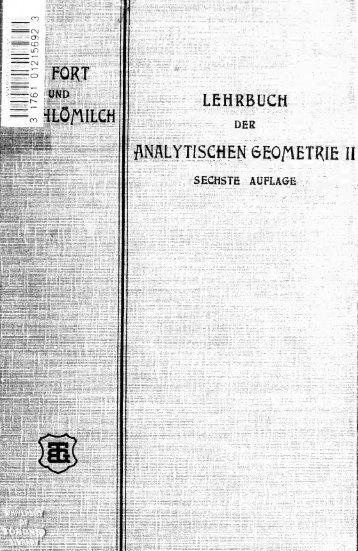 Lehrbuch der analytischen Geometrie, bearb. von O. Fort und O ...