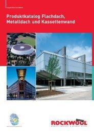 Produktkatalog Flachdach, Metalldach und Kassettenwand - Produkte