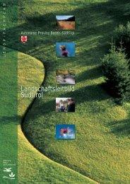 Landschaftsleitbild Südtirol Landschaftsleitbild Südtirol