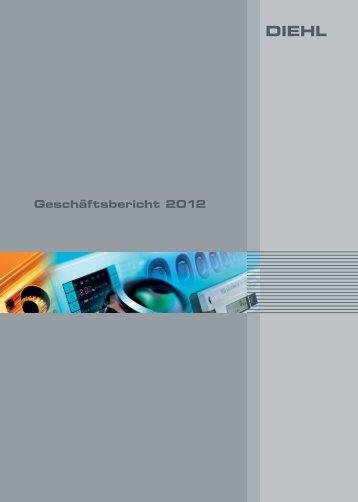 Geschäftsbericht 2012 - Diehl Gruppe
