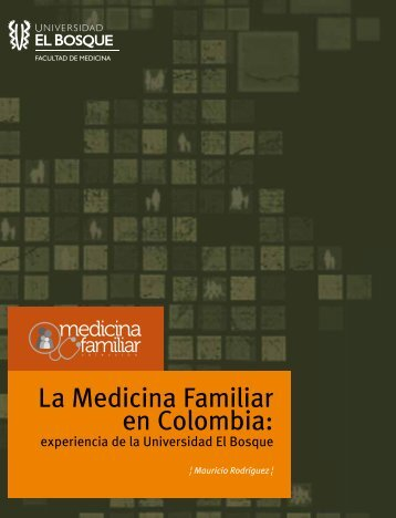 la medicina familiar en colombia. experiencia universidad el bosque