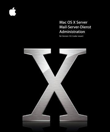 Mac OS X Mail-Server-Dienst Administration - Apple
