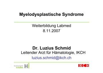 Myelodysplastische Syndrome Dr. Luzius Schmid