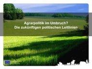 Agrarpolitik im Umbruch? Die zukünftigen politischen Leitlinien