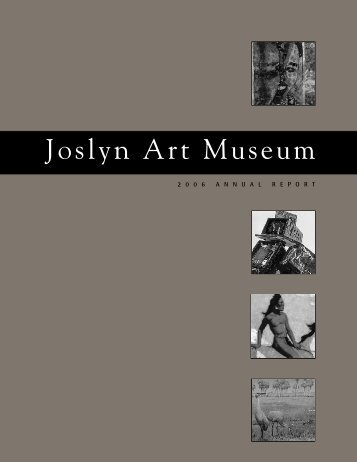 Joslyn Art Museum's 2006 Annual Report