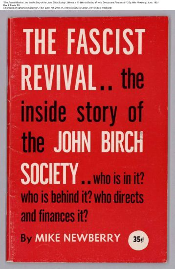 The Fascist Revival...the Inside Story of the John Birch Society...Who ...