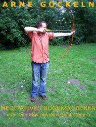 Meditatives Bogenschießen – oder Den Pfeil mit dem ... - GeoWis