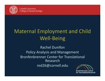 effect of maternal employment on child Start studying exam # 2 review: chapters 5-8 learn vocabulary, terms, and more with flashcards, games, and other study tools search create be familiar with the effects of maternal employment on child rearing • effects of maternal employment on child rearing.