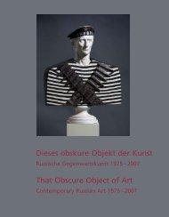 Dieses obskure Objekt der Kunst That Obscure Object of Art