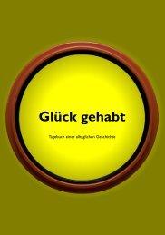 Glück gehabt - Tagebuch einer alltäglichen Geschichte - dicht in NRW