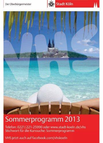 Sommerprogramm 2013 [ PDF , 796 KB ] - Stadt Köln