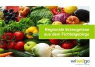 Regionale Erzeugnisse aus dem Fichtelgebirge - wiwego ...