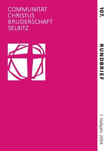 107. Rundbrief, 1. Halbjahr 2004 - Communität Christusbruderschaft ...