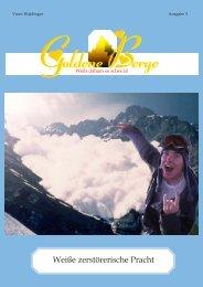 Weiße zerstörerische Pracht - Goldenen Berge