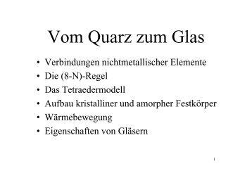 Vom Quarz zum Glas - Chemie und ihre Didaktik, Universität ...