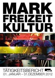Jahresbericht 2012 - MARK.freizeit.kultur