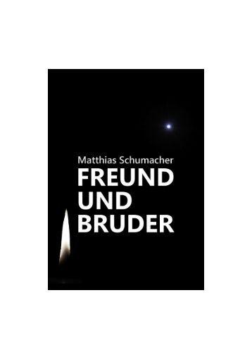 freund und bruder - Matthias Schumacher