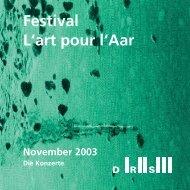 Festival L'art pour l'Aar November 2003 - Darbellay, Jean-Luc