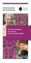100 Jahre Studium von Frauen an der TU Darmstadt Dokumentation ...