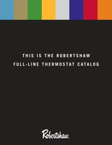 THIS IS THE ROBERTSHAW FULL-LINE THERMOSTAT CATALOG