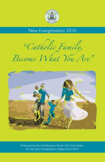 'Catholic Family Become What You Are' booklet - Archdiocesan ...