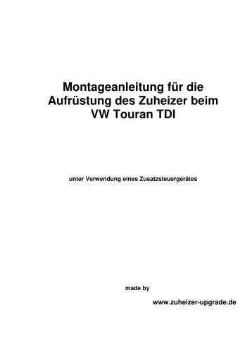 Montageanleitung für die Aufrüstung des Zuheizer beim VW Touran ...