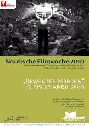 "Nordische Filmwoche 2010 ""Bewegter Norden"" 15. bis 22. April 2010"