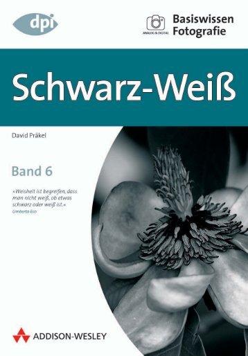 Basiswissen Fotografie: Schwarz-Weiß ... - Addison-Wesley