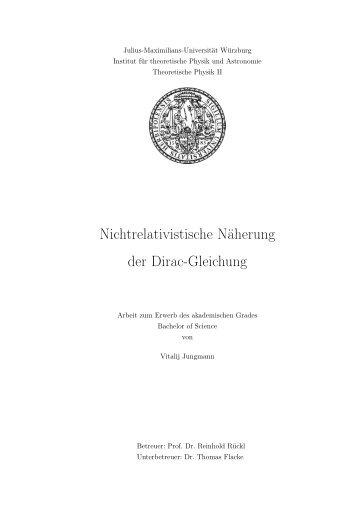 Nichtrelativistische Näherung der Dirac-Gleichung - Fakultät für ...