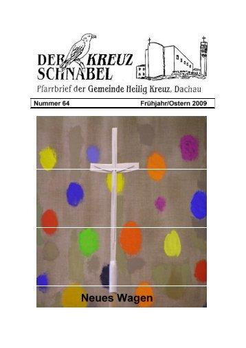 64 B Pfarrbrief Ostern 2009 Neues wagen.pdf - Heilig Kreuz Dachau