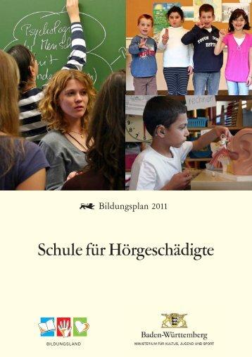 Bildungsplan 2011 Schule für Hörgeschädigte - Bildung stärkt ...