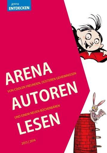 Laden Sie hier unsere Lesungs-Broschüre herunter - ARENA Verlag