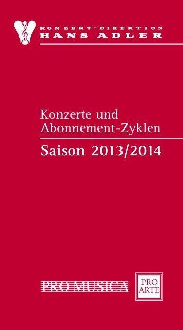 Saison 2013/2014 PRO MUSICA - Konzert-Direktion Hans Adler