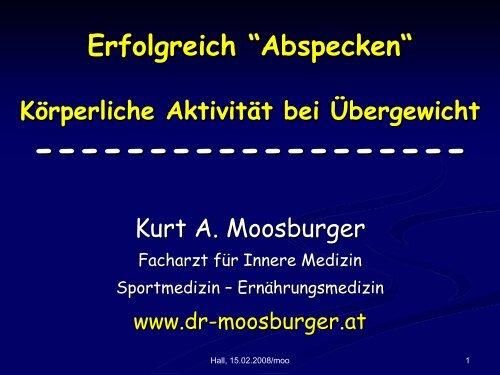 """Erfolgreich """"Abspecken"""" - Dr. Kurt A. Moosburger"""