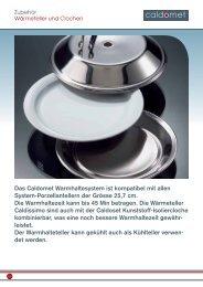 Das Caldomet Warmhaltesystem ist kompatibel mit allen ... - Berndorf