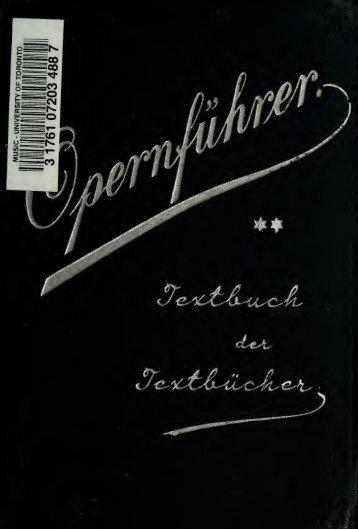 Der Opernführer :Textbuch der Textbücher /herausgegeben von W ...