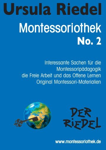 Interessante Sachen für die Montessoripädagogik ... - Riedel GmbH