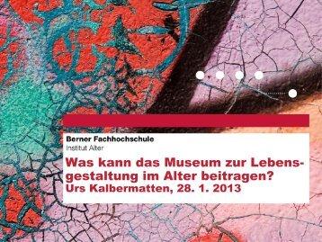 Was kann das Museum zur Lebensgestaltung im Alter ... - Museologie