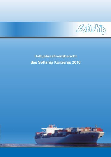 Konzern-Finanzbericht (Halbjahr) - Softship.com