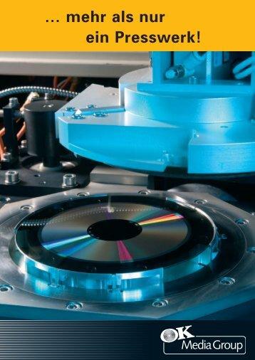 mehr als nur ein Presswerk! - OK Media Disc Service GmbH & Co. KG