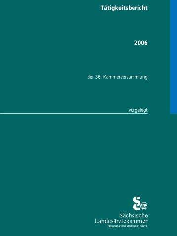 Tätigkeitsbericht 2006 - Sächsische Landesärztekammer