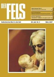 Katholisches Wort in die Zeit 38. Jahr Nr. 3 März 2007 - Der Fels