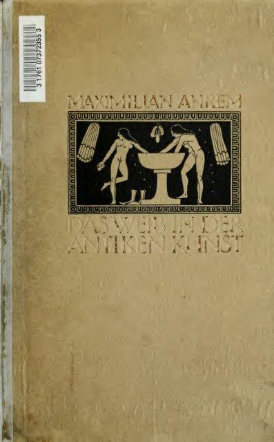Das Weib in der antiken Kunst