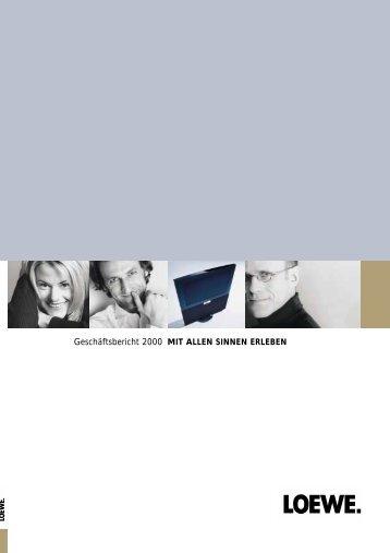 Geschäftsbericht 2000 MIT ALLEN SINNEN ERLEBEN - Loewe