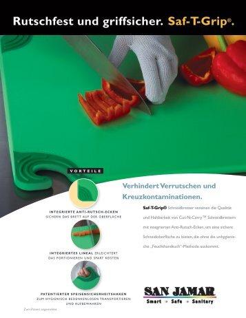 Rutschfest und griffsicher. Saf-T-Grip®. Verhindert Verrutschen und ...