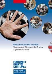 Willst du kriminell werden? - Bibliothek der Friedrich-Ebert-Stiftung