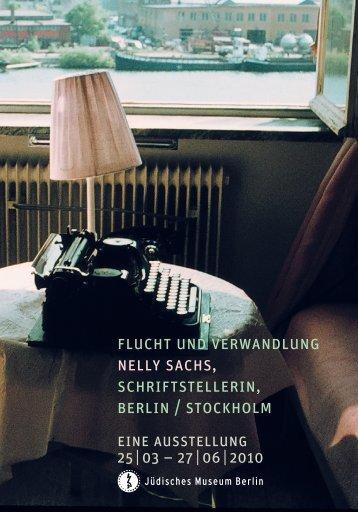flucht und verwandlung nelly sachs, schriftstellerin, berlin / stockholm