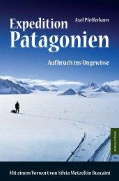 Expedition Patagonien Aufbruch ins Ungewisse Axel Pfefferkorn Mit ...